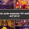 Top 6 Quán Karaoke Quy Nhơn – Nơi thỏa mãn những giọng ca!