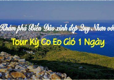 Tour Kỳ Co Eo Gió 1 Ngày – Khám Phá Bãi Biển Đẹp Nhất Quy Nhơn