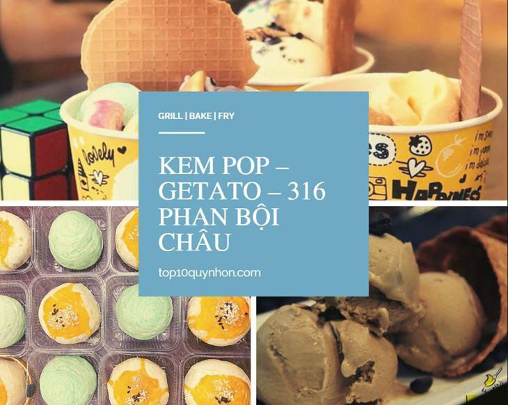 Kem Pop – Getato cũng là một trong những quán kem ngon nhất ở Quy Nhơn - top10quỵnhon.com