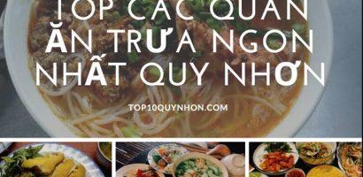 TOP #7 Quán Ăn Trưa Quy Nhơn –  Ngon Bổ Rẻ Và Sạch Sẽ