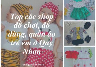 Top 5️⃣ shop đồ dùng, quần áo trẻ em Quy Nhơn, Uy tín và chất lượng